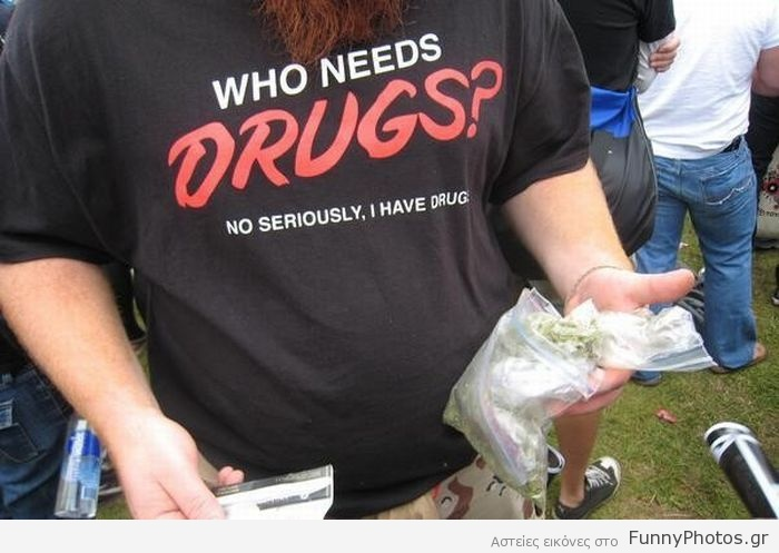 Who needs drugs? No seriously, I have drugs